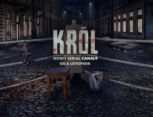 Serial KRÓL premiera 6 listopad